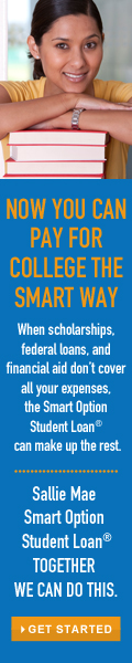 Now you can pay for college the smart way.  When scholarships, federal loans, and financial aid don't cover all your expenses, the Smart Option Student Loan can make up the rest.  Sallie Mae Smart Option Student Loan.  TOGETHER WE CAN DO THIS.
